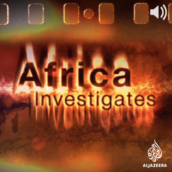 Africa Investigates - Audio