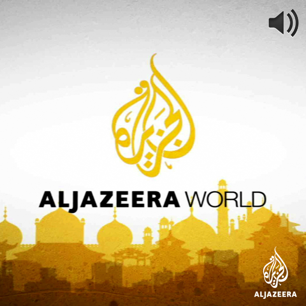 Al Jazeera World - Audio