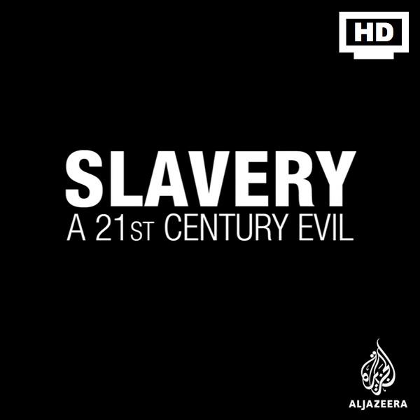 Slavery: A 21st Century Evil - HD