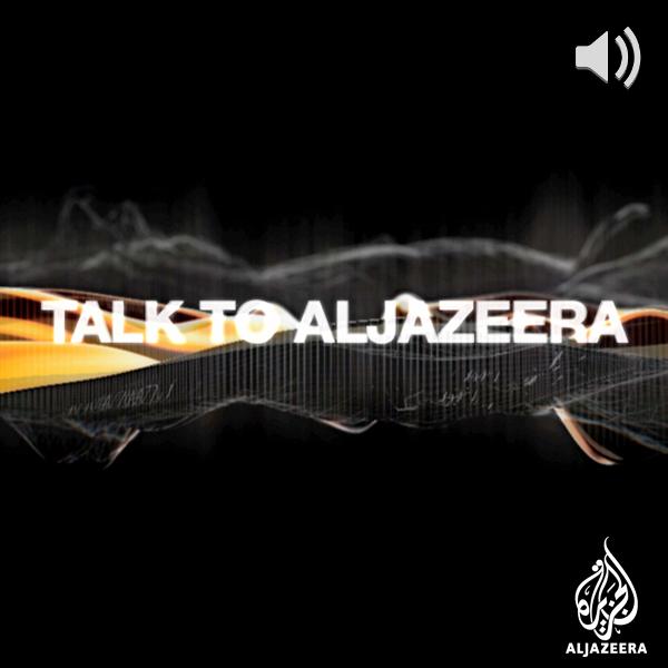 Talk to Al Jazeera - Audio